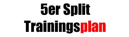5er-Split Trainingsplan